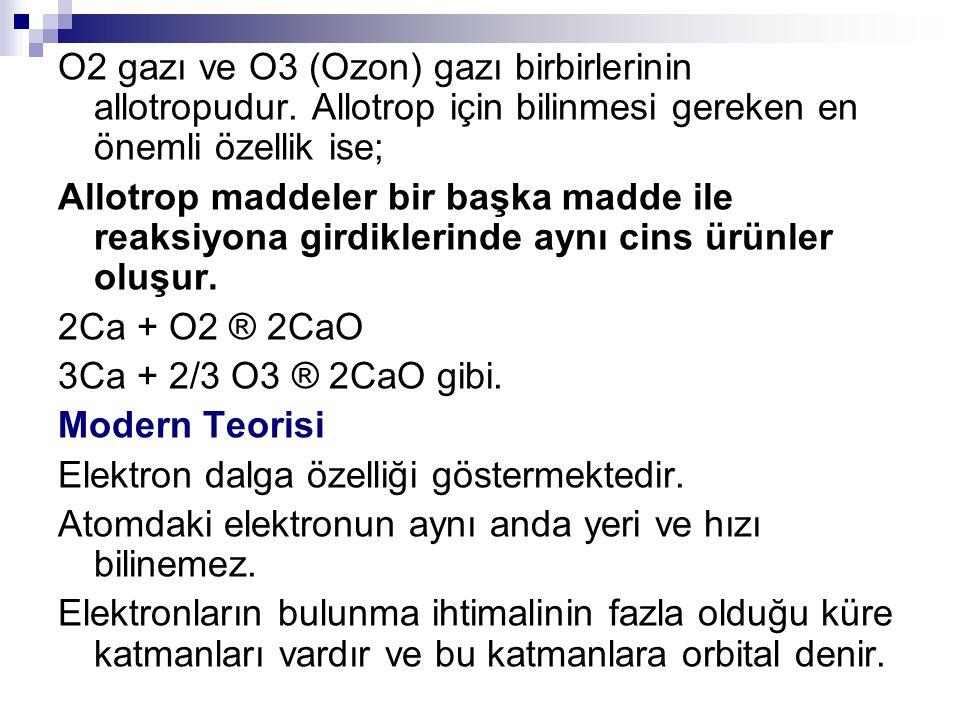 O2 gazı ve O3 (Ozon) gazı birbirlerinin allotropudur. Allotrop için bilinmesi gereken en önemli özellik ise; Allotrop maddeler bir başka madde ile rea