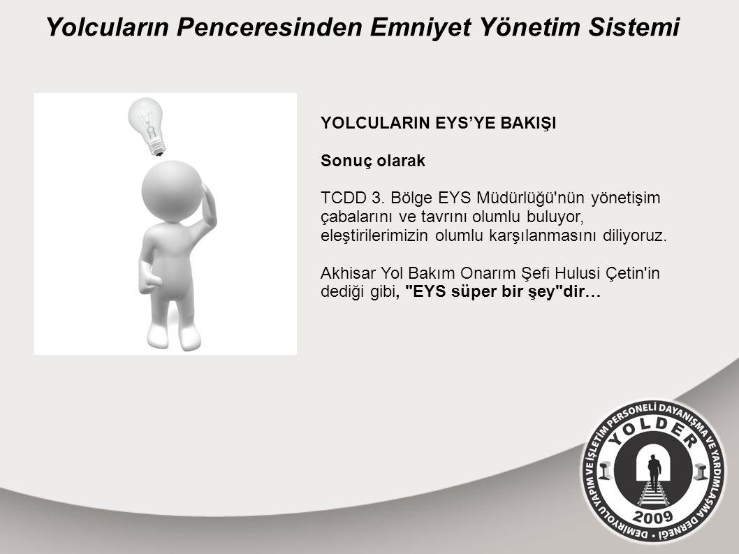 Yolcuların Penceresinden Emniyet Yönetim Sistemi YOLCULARIN EYS'YE BAKIŞI Sonuç olarak TCDD 3.