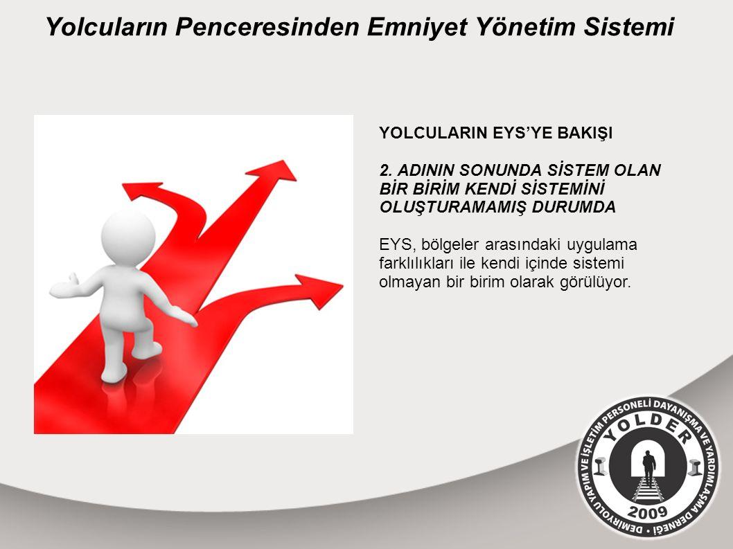 Yolcuların Penceresinden Emniyet Yönetim Sistemi YOLCULARIN EYS'YE BAKIŞI 2.