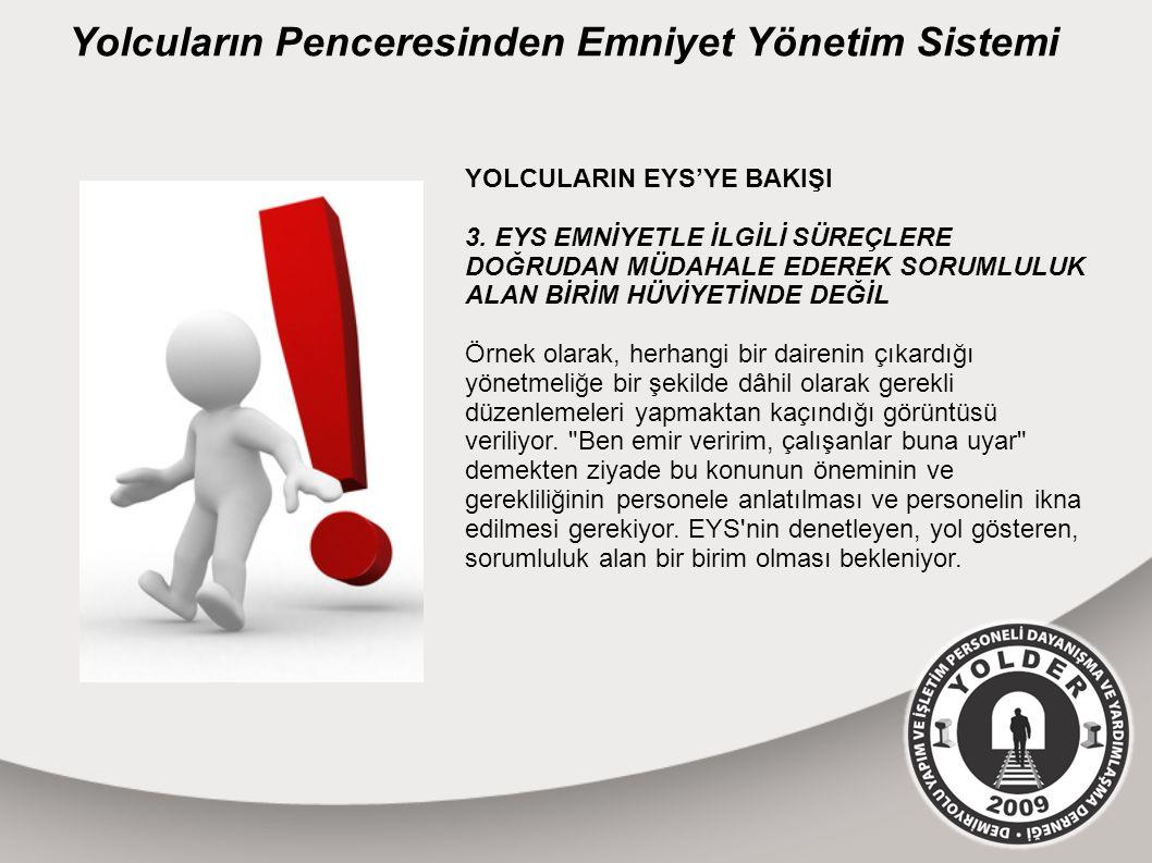 Yolcuların Penceresinden Emniyet Yönetim Sistemi YOLCULARIN EYS'YE BAKIŞI 3.