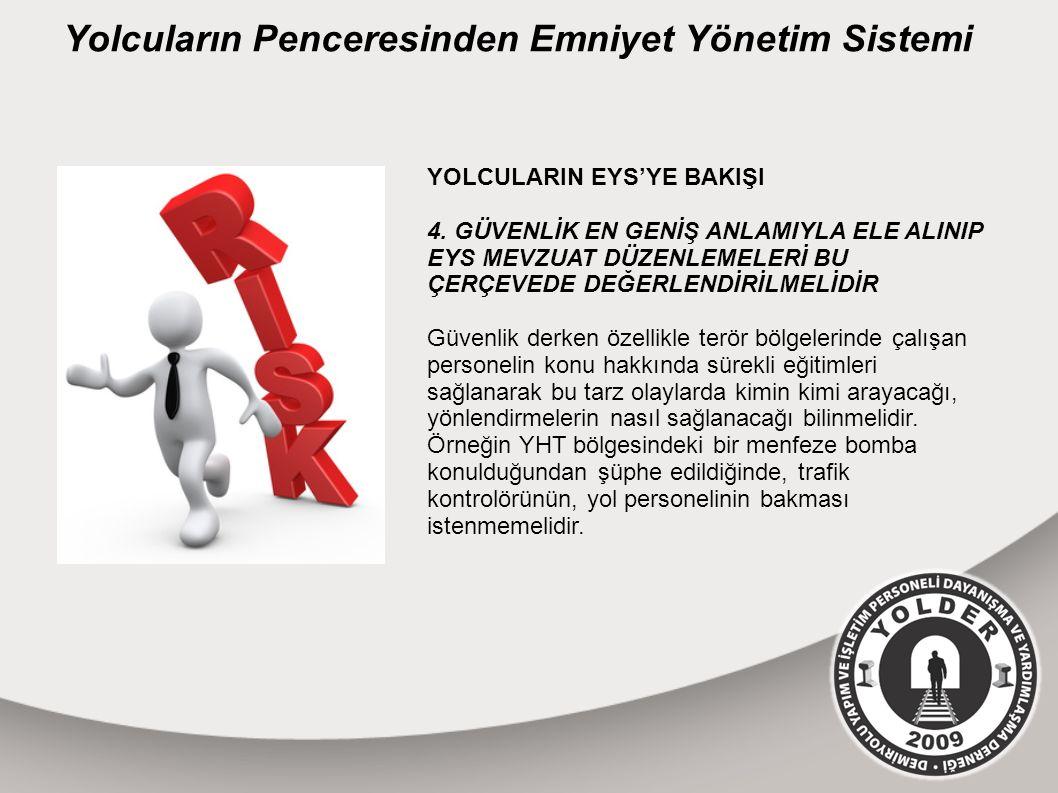 Yolcuların Penceresinden Emniyet Yönetim Sistemi YOLCULARIN EYS'YE BAKIŞI 4.