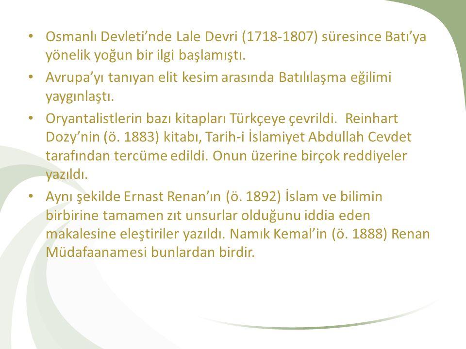 Osmanlı Devleti'nde Lale Devri (1718-1807) süresince Batı'ya yönelik yoğun bir ilgi başlamıştı. Avrupa'yı tanıyan elit kesim arasında Batılılaşma eğil