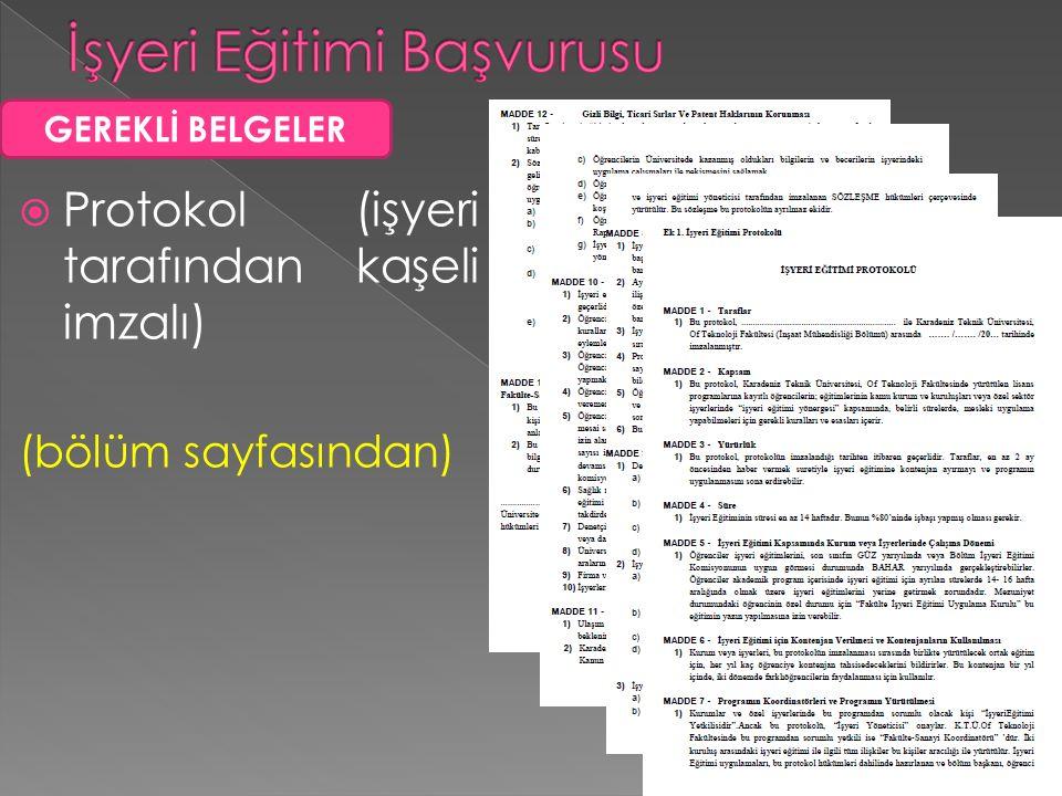  Protokol (işyeri tarafından kaşeli imzalı) (bölüm sayfasından) GEREKLİ BELGELER