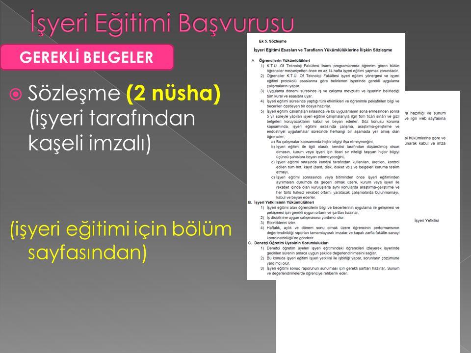  Sözleşme (2 nüsha) (işyeri tarafından kaşeli imzalı) (işyeri eğitimi için bölüm sayfasından) GEREKLİ BELGELER