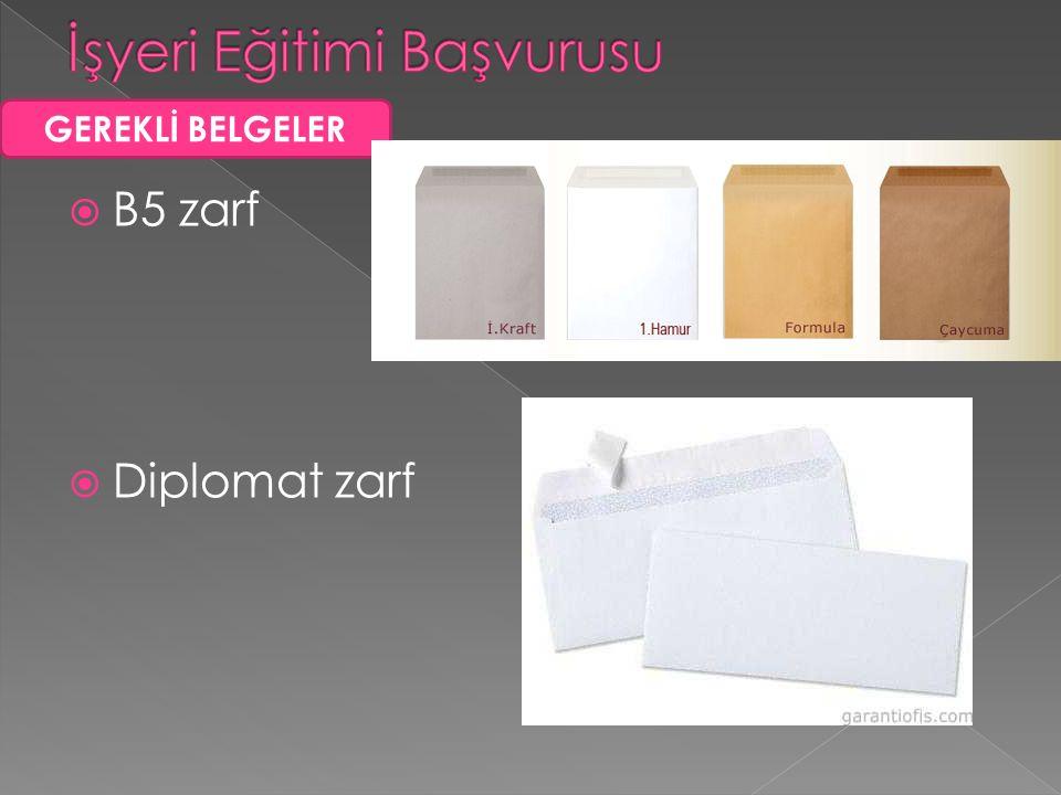  B5 zarf  Diplomat zarf GEREKLİ BELGELER