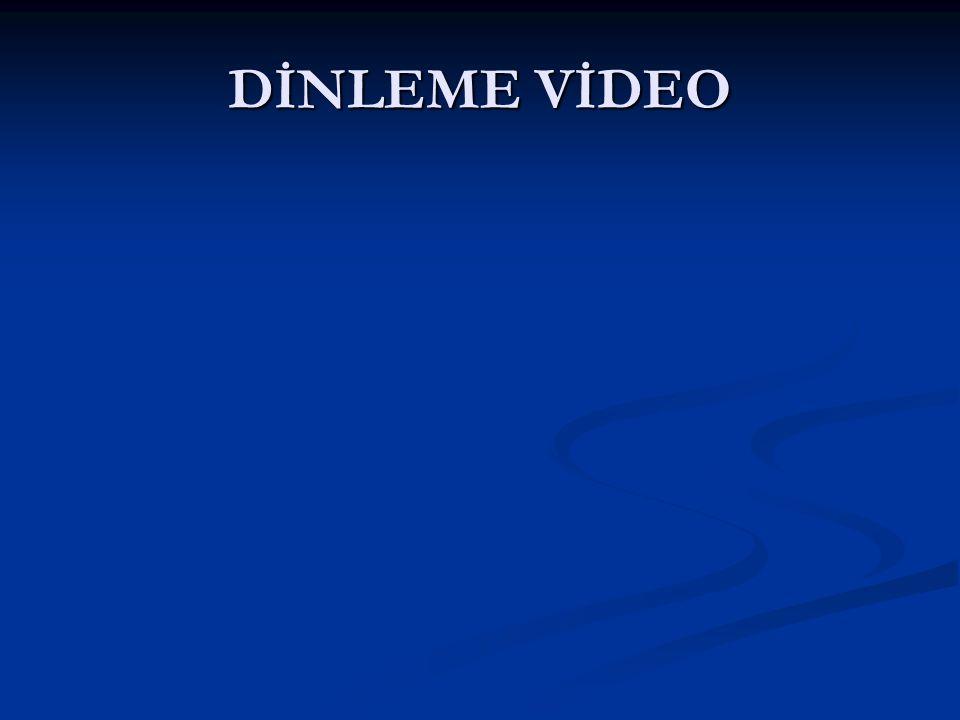 DİNLEME VİDEO