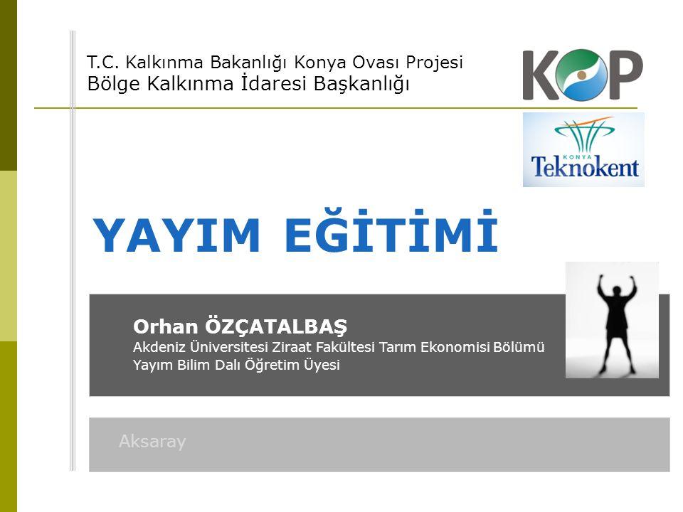 YAYIM İLKELERİ Orhan ÖZÇATALBAŞ Akdeniz Üniversitesi Ziraat Fakültesi Tarım Ekonomisi Bölümü Yayım Bilim Dalı
