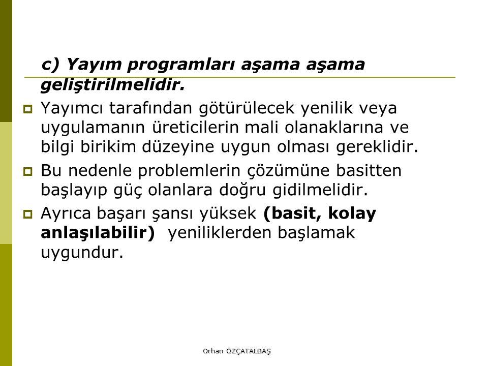 c) Yayım programları aşama aşama geliştirilmelidir.