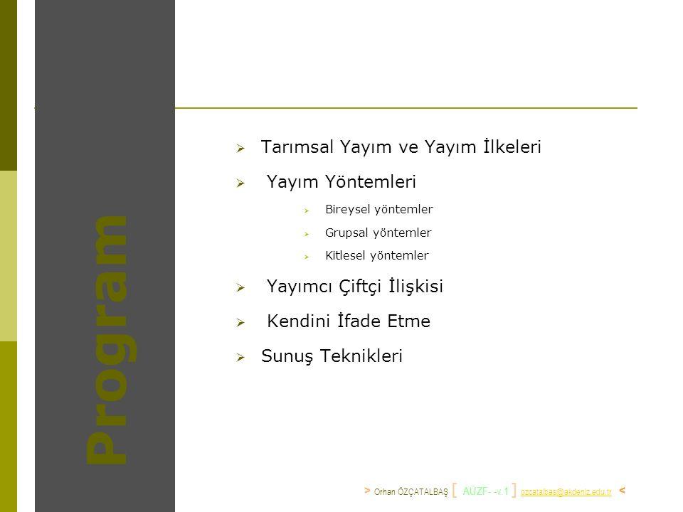 > Orhan ÖZÇATALBAŞ [ TYDSE - 2007-v.3 ] ozcatalbas@akdeniz.edu.tr < ozcatalbas@akdeniz.edu.tr Çiftçi Görüşmelerinin Şekilleri ve Yayımcının Fonksiyonları Görüşme Modelleri Gerekli Bilgilere Özellikle … Sahip Yayımcının Fonksiyonu Teşhis/Reçete Modeli Yayımcı Bilgilerin ve direkt olarak kullanılabilir çözümlerin sunulması ve neden-etki ilişkileri konusunda bilgilendirmek Katılımcı Görüşme Modeli Yayımcı Ve Çiftçi Problemin yapılandırılması ve çözüm önerilerinin geliştirilmesinde çiftçiye yardım etmek ve olası riskler konusunda çiftçiyi bilinçlendirmek.