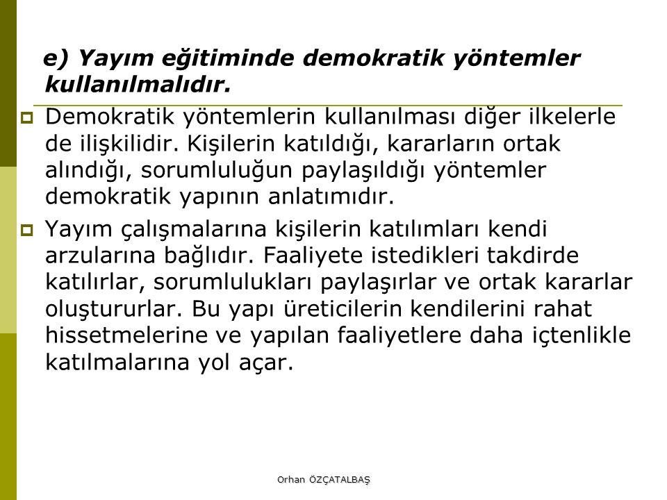 e) Yayım eğitiminde demokratik yöntemler kullanılmalıdır.