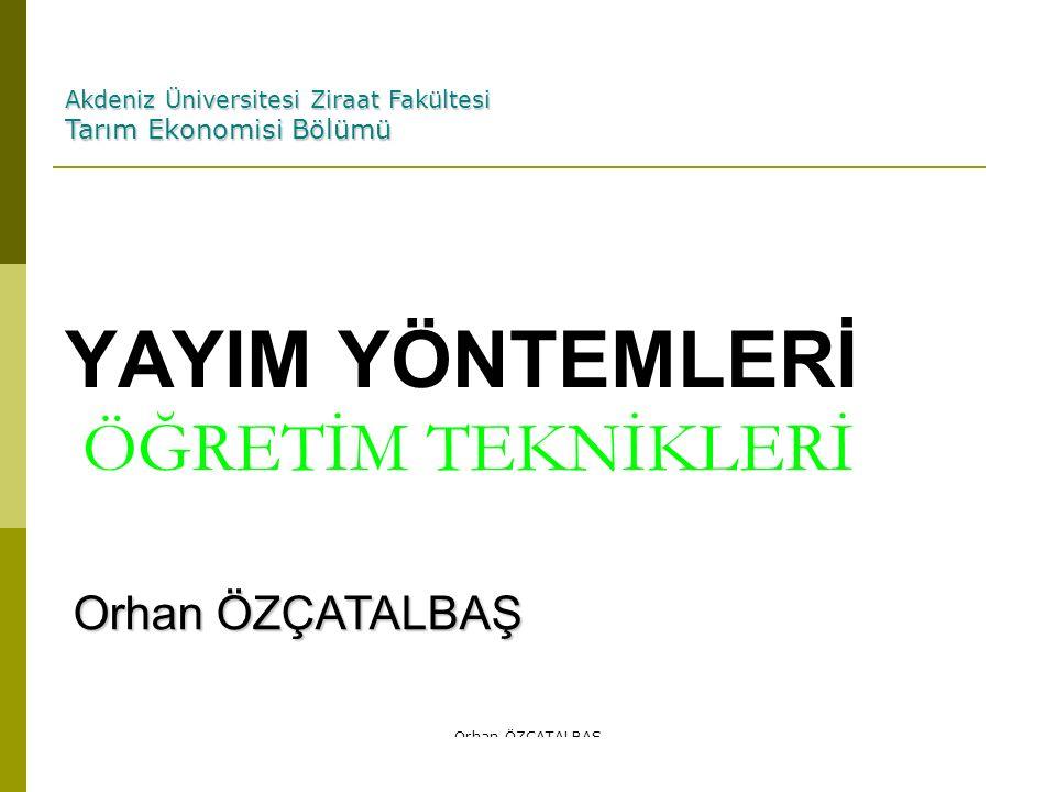 YAYIM YÖNTEMLERİ ÖĞRETİM TEKNİKLERİ Akdeniz Üniversitesi Ziraat Fakültesi Tarım Ekonomisi Bölümü