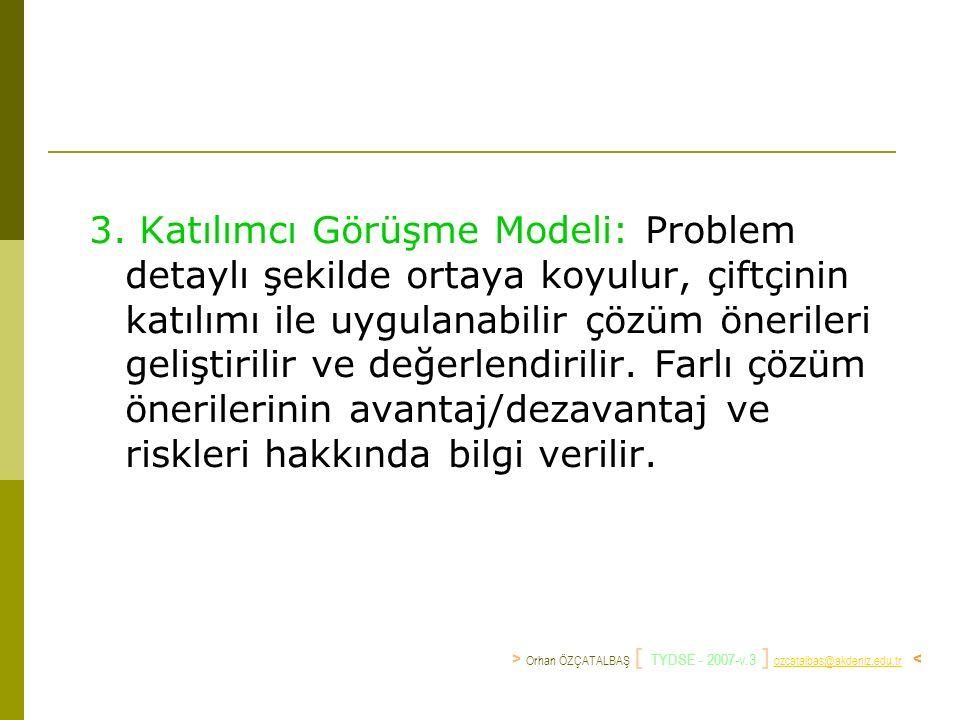 3. Katılımcı Görüşme Modeli: Problem detaylı şekilde ortaya koyulur, çiftçinin katılımı ile uygulanabilir çözüm önerileri geliştirilir ve değerlendiri