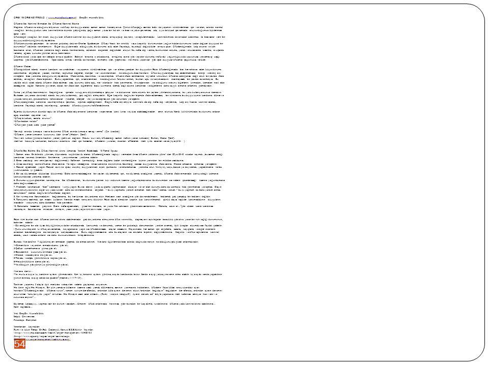54 ÖFKE VE ÖFKE KONTROLÜ ( www.mustafauslu.com.tr) Doç.Dr. mustafa Usluwww.mustafauslu.com.tr Öfkeniz Sizi Kontrol Etmeden Siz Öfkenizi Kontrol Ediniz