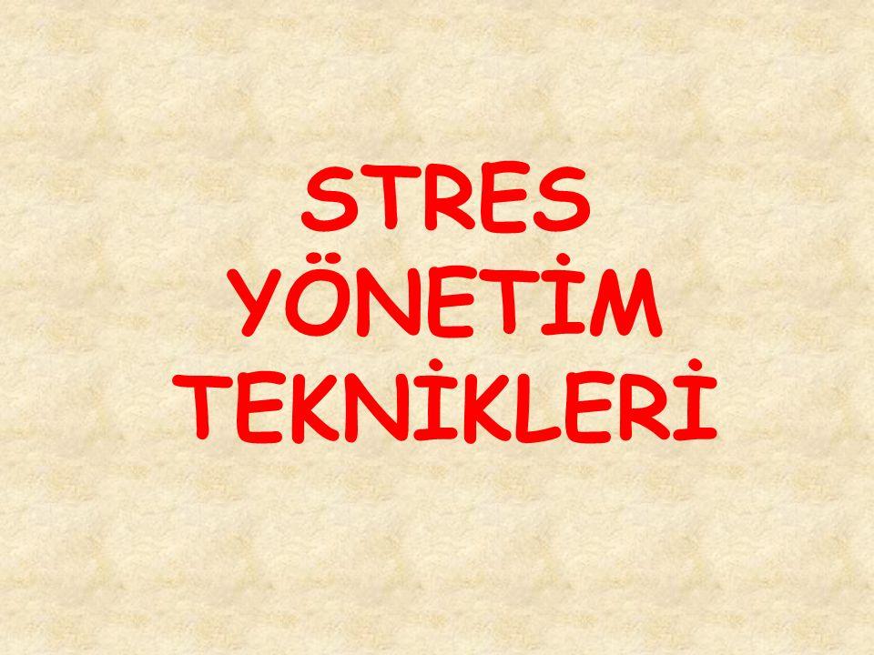 STRES YÖNETİM TEKNİKLERİ