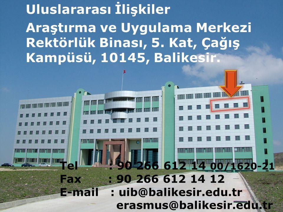 Uluslararası İlişkiler Araştırma ve Uygulama Merkezi Rektörlük Binası, 5. Kat, Çağış Kampüsü, 10145, Balikesir. Tel : 90 266 612 14 00/1620-21 Fax : 9