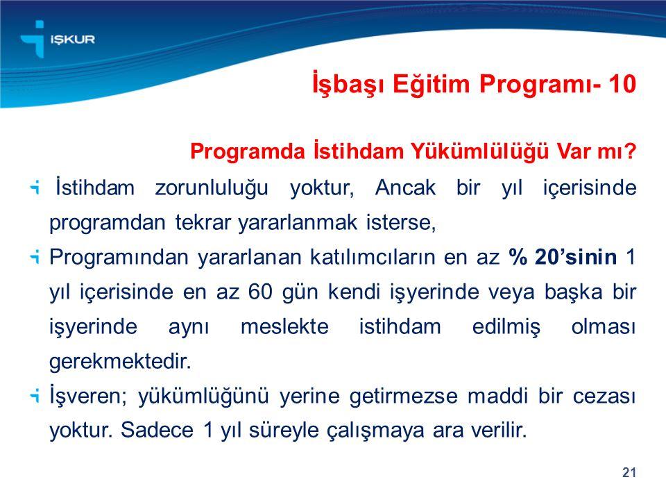 21 Programda İstihdam Yükümlülüğü Var mı.