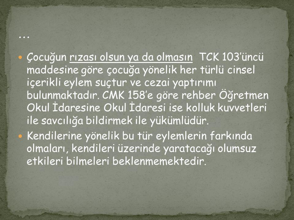 Çocuğun rızası olsun ya da olmasın TCK 103'üncü maddesine göre çocuğa yönelik her türlü cinsel içerikli eylem suçtur ve cezai yaptırımı bulunmaktadır.