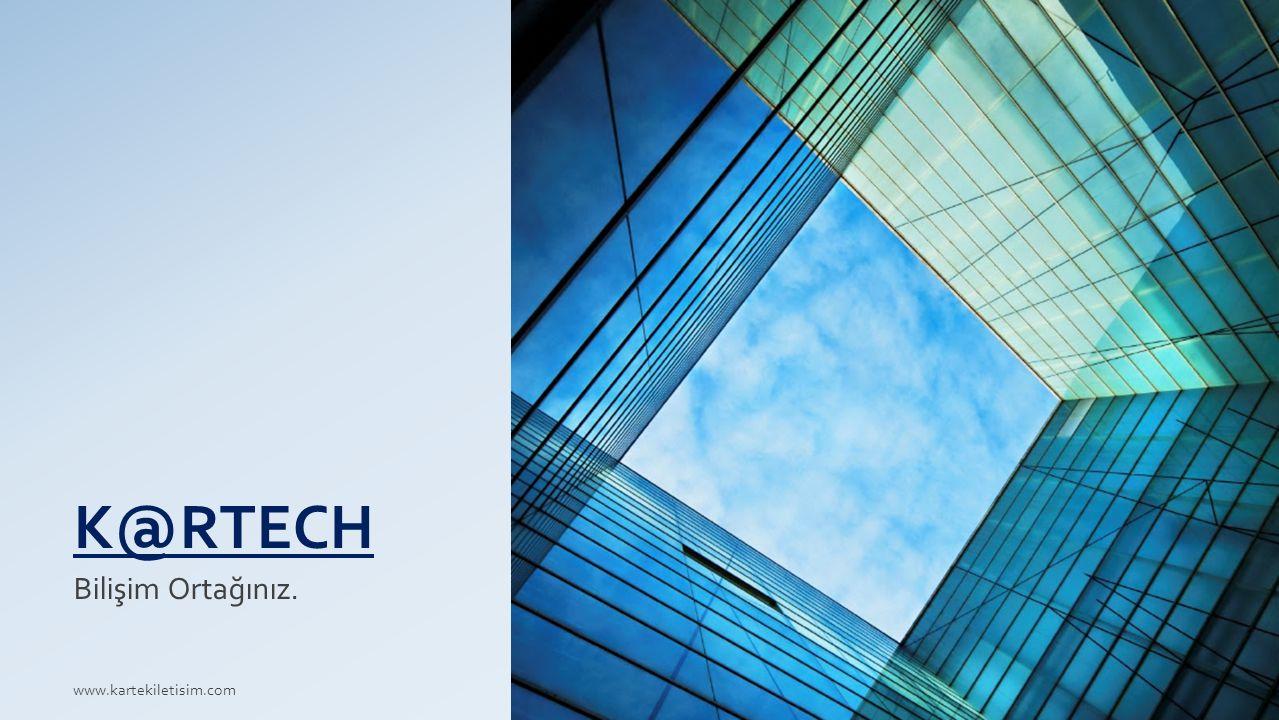K@RTECH Bilişim Ortağınız. www.kartekiletisim.com