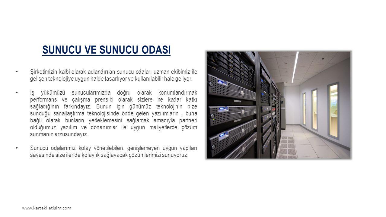 www.kartekiletisim.com SUNUCU VE SUNUCU ODASI Şirketimizin kalbi olarak adlandırılan sunucu odaları uzman ekibimiz ile gelişen teknolojiye uygun halde tasarlıyor ve kullanılabilir hale geliyor.