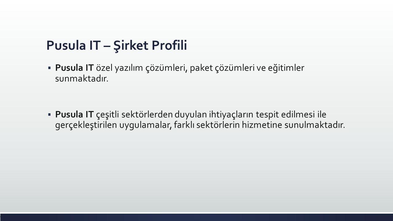 Pusula IT – Şirket Profili  Pusula IT özel yazılım çözümleri, paket çözümleri ve eğitimler sunmaktadır.