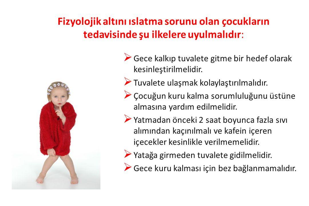 Fizyolojik altını ıslatma sorunu olan çocukların tedavisinde şu ilkelere uyulmalıdır:  Gece kalkıp tuvalete gitme bir hedef olarak kesinleştirilmelid