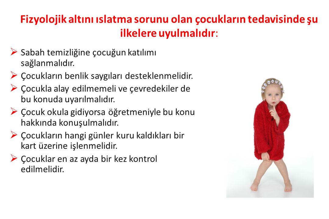 Fizyolojik altını ıslatma sorunu olan çocukların tedavisinde şu ilkelere uyulmalıdır:  Sabah temizliğine çocuğun katılımı sağlanmalıdır.  Çocukların