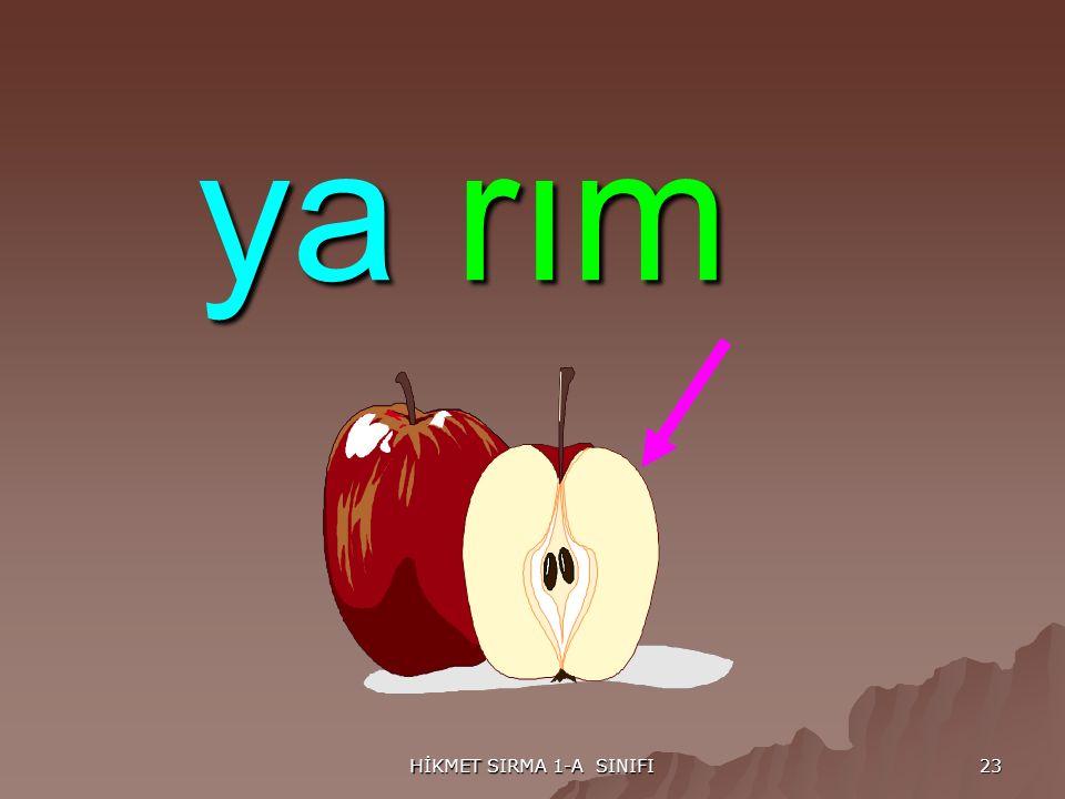 HİKMET SIRMA 1-A SINIFI 23 yarım