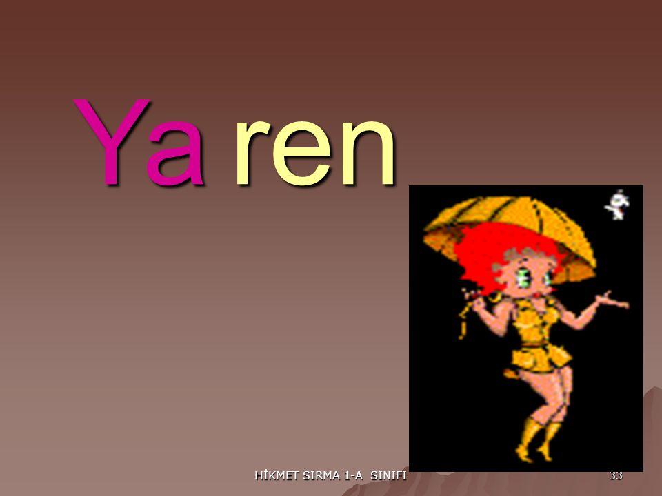 HİKMET SIRMA 1-A SINIFI 33 Yaren