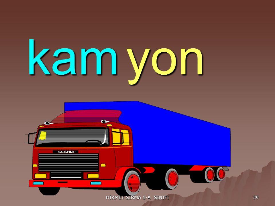 HİKMET SIRMA 1-A SINIFI 39 kamyon