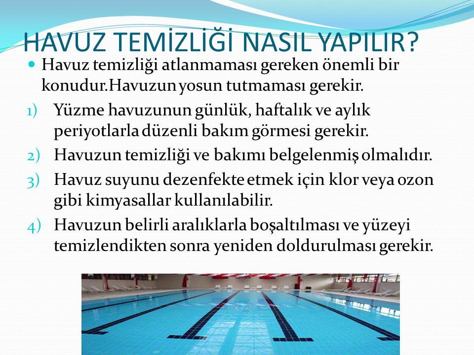 AYLIK BAKIM 1.Havuzun dip ve yüzey temizliği yapılmalı.