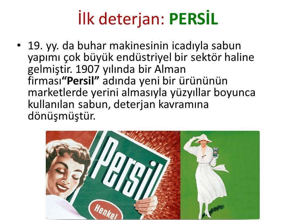 İlk deterjan: PERSİL 19. yy. da buhar makinesinin icadıyla sabun yapımı çok büyük endüstriyel bir sektör haline gelmiştir. 1907 yılında bir Alman firm