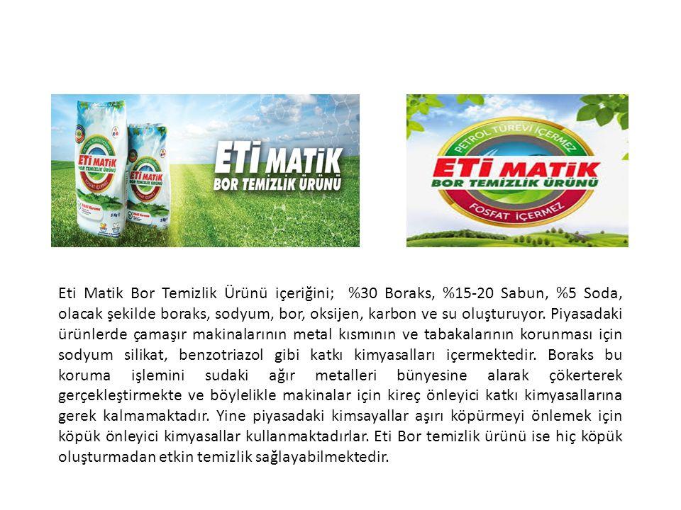 Eti Matik Bor Temizlik Ürünü içeriğini; %30 Boraks, %15-20 Sabun, %5 Soda, olacak şekilde boraks, sodyum, bor, oksijen, karbon ve su oluşturuyor. Piya