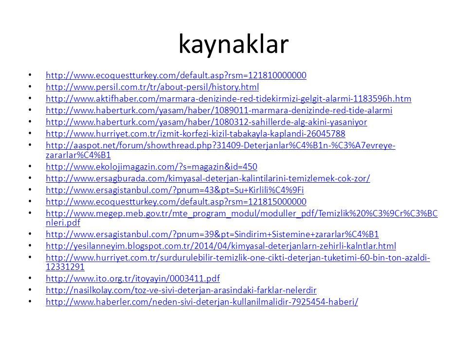 kaynaklar http://www.ecoquestturkey.com/default.asp?rsm=121810000000 http://www.persil.com.tr/tr/about-persil/history.html http://www.aktifhaber.com/m
