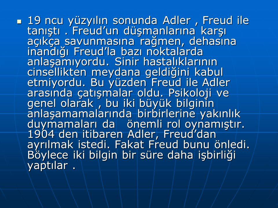 19 ncu yüzyılın sonunda Adler, Freud ile tanıştı.