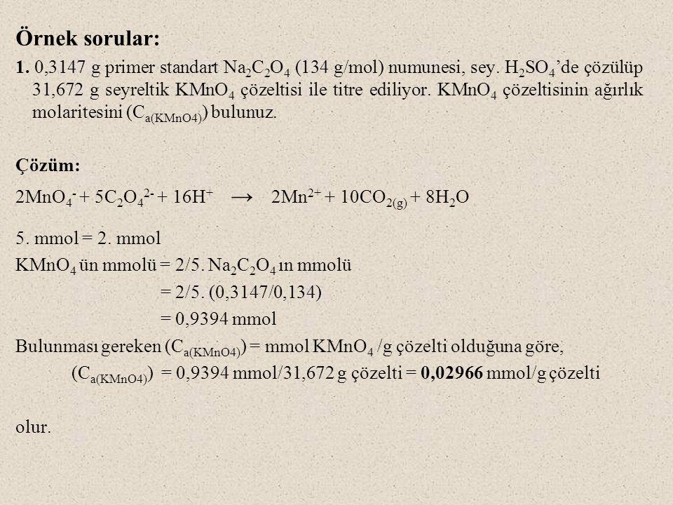 Örnek sorular: 1.0,3147 g primer standart Na 2 C 2 O 4 (134 g/mol) numunesi, sey.