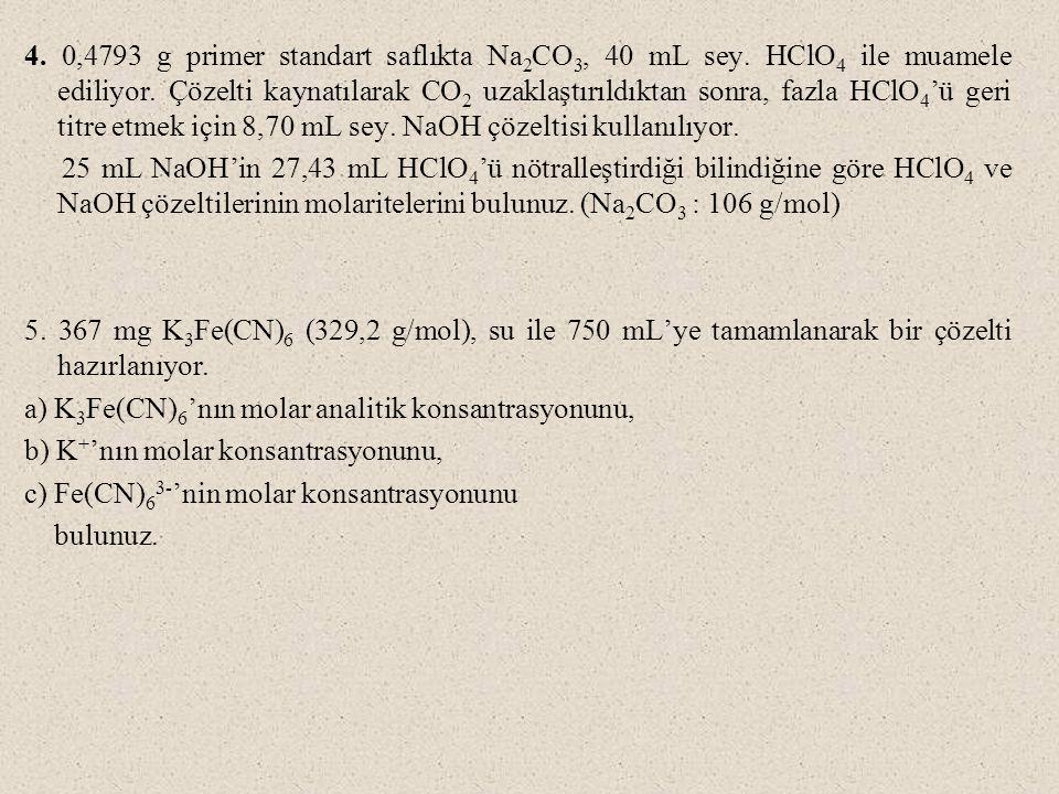 4.0,4793 g primer standart saflıkta Na 2 CO 3, 40 mL sey.