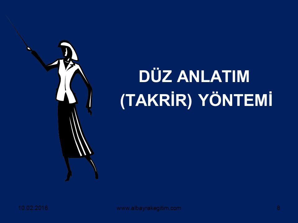 DÜZ ANLATIM (TAKRİR) YÖNTEMİ 10.02.2016www.albayrakegitim.com8