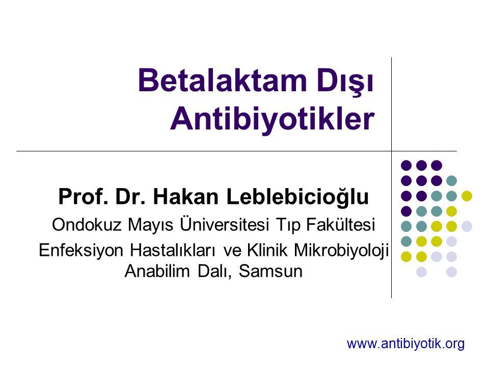Aminoglikozidler Bakteri hücrelerine aktif transport ile geçiş BOS'a geçmez İdrarla atılır YE: Nefrotoksisite, ototoksisite, nörotoksisite Renal yetmezlikte doz ayarlaması gerektirir