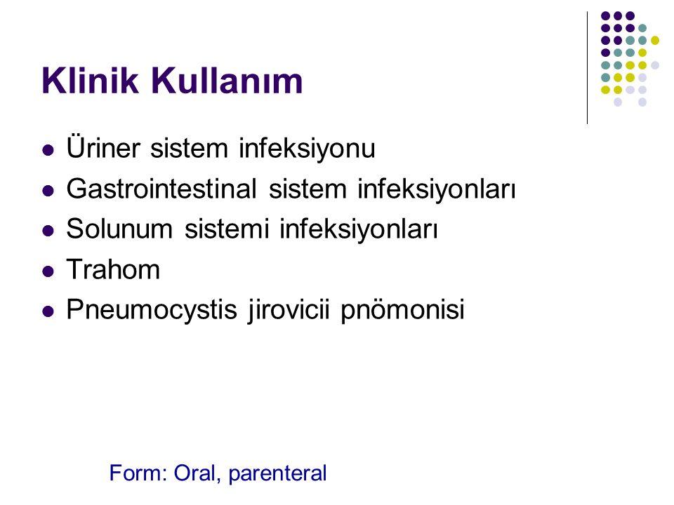 Klinik Kullanım Üriner sistem infeksiyonu Gastrointestinal sistem infeksiyonları Solunum sistemi infeksiyonları Trahom Pneumocystis jirovicii pnömonis