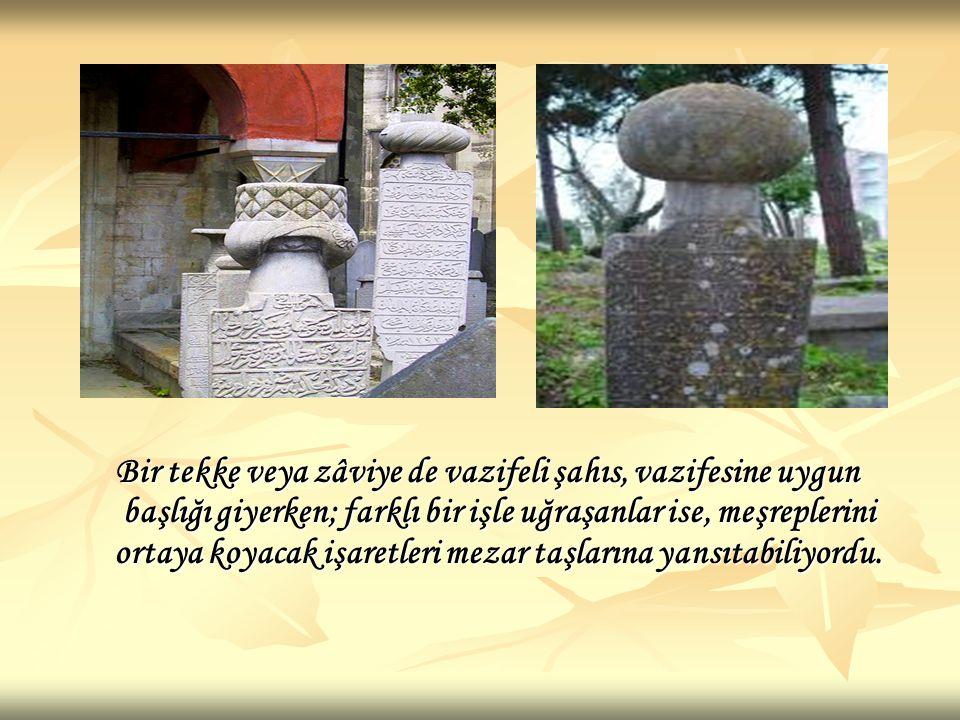 Mezar taşının başında bir başlık varsa, bu bir erkeğe aittir.