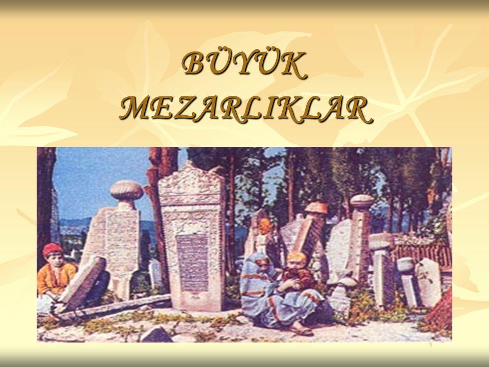 İstanbul'da mezarlıklar Yedikule den Ayvan saraya Haliçten Eyüp'e kadar uzayıp giderler.Galata da yoğun yerleşim şartlarından dolayı bir çok mezarlık zorunlu olarak kaldırılmıştır.Beyoğlu'nun gerek batısı(Tepebaşı ve Kasımpaşa yamaçları),gerekse kuzey sınırları(Taksim,Ayaspaşa,Gümüşsuyu)19.