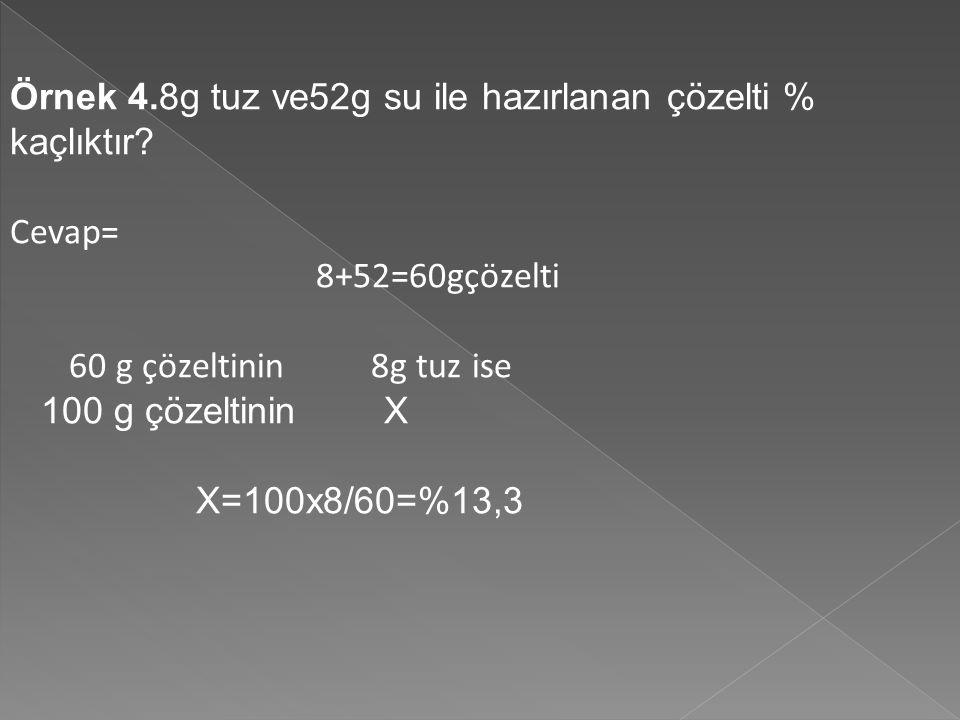 Örnek 2= 200 gram Kütlece %16 lik tuz çözeltisininde kaç gram tuz vardır.
