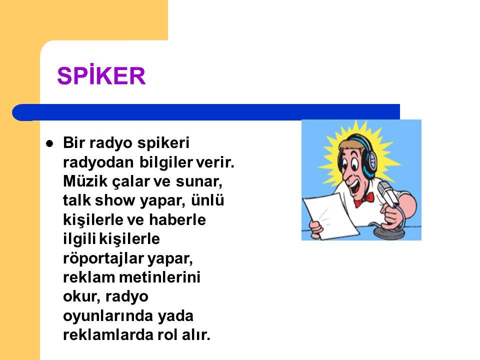 SPİKER Bir radyo spikeri radyodan bilgiler verir.