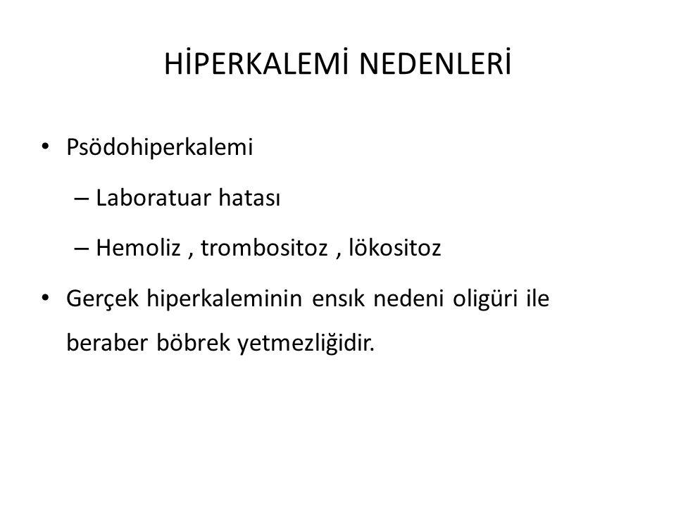 HİPERKALEMİ NEDENLERİ Psödohiperkalemi – Laboratuar hatası – Hemoliz, trombositoz, lökositoz Gerçek hiperkaleminin ensık nedeni oligüri ile beraber bö