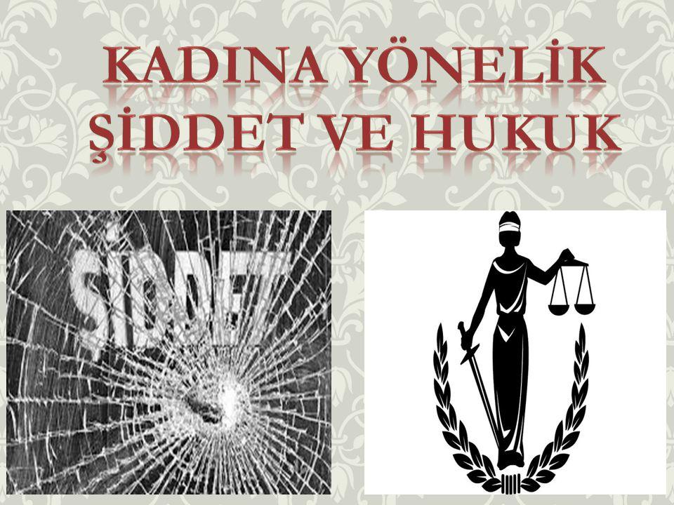 Hukukun Kadına Yönelik Şiddete Yaklaşımı Hukukun Kadına Yönelik Şiddete Yaklaşımı Hukuk bir toplum içindeki devletin temel yapısıyla ilgili kurumları, işleyişlerini, kurumlarda yer alanların yetki ve ödevlerini ve hepsinden önemlisi vatandaşların hak ve ödevlerini belirleyen normlar sistemi olarak, hepimizin yaşamlarında belirleyici ve etkili olmaktadır.