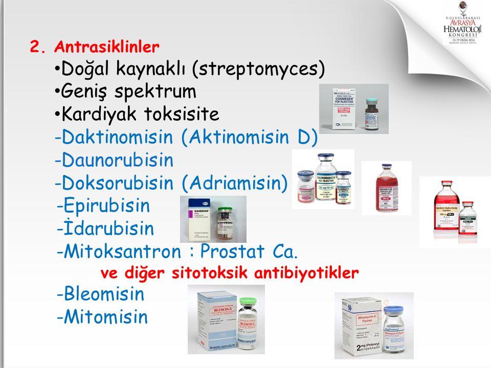 2. Antrasiklinler Doğal kaynaklı (streptomyces) Geniş spektrum Kardiyak toksisite -Daktinomisin (Aktinomisin D) -Daunorubisin -Doksorubisin (Adriamisi