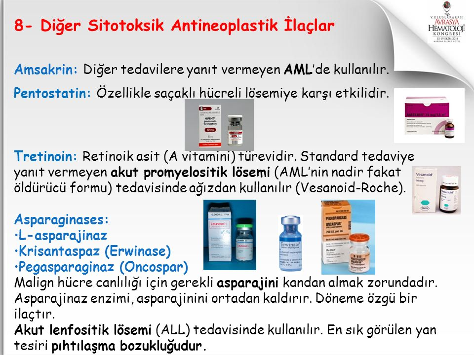 8- Diğer Sitotoksik Antineoplastik İlaçlar Amsakrin: Diğer tedavilere yanıt vermeyen AML'de kullanılır. Pentostatin: Özellikle saçaklı hücreli lösemiy
