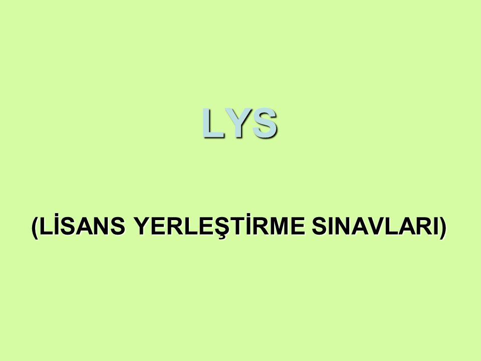LYS (LİSANS YERLEŞTİRME SINAVLARI)