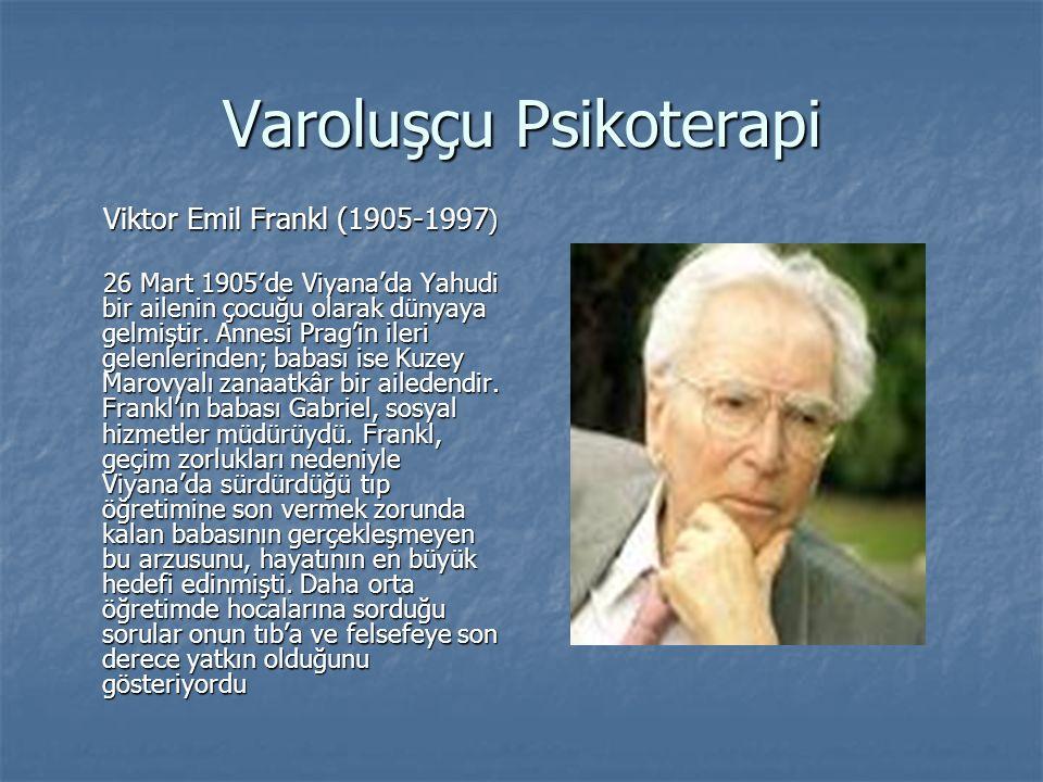 Varoluşçu Psikoterapi Viktor Emil Frankl (1905-1997 ) Viktor Emil Frankl (1905-1997 ) 26 Mart 1905′de Viyana'da Yahudi bir ailenin çocuğu olarak dünya
