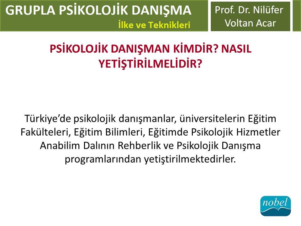 Türkiye'de psikolojik danışmanlar, üniversitelerin Eğitim Fakülteleri, Eğitim Bilimleri, Eğitimde Psikolojik Hizmetler Anabilim Dalının Rehberlik ve Psikolojik Danışma programlarından yetiştirilmektedirler.